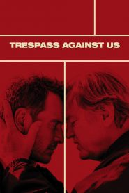 Trespass Against Us (2017)