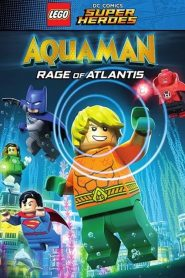 LEGO DC Super Heroes Aquaman: Rage Of Atlantis (2018)