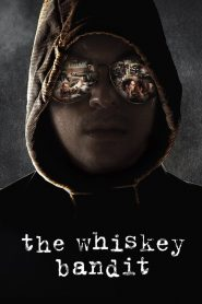 The Whiskey Bandit (2017)