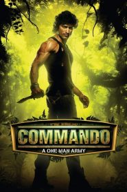 Commando – A One Man Army (2013)