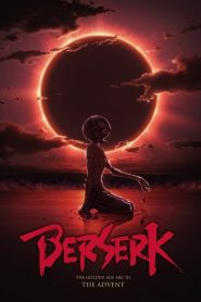 Berserk: The Golden Age Arc III – The Advent (2013)