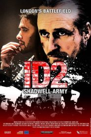 ID2: Shadwell Army (2016)